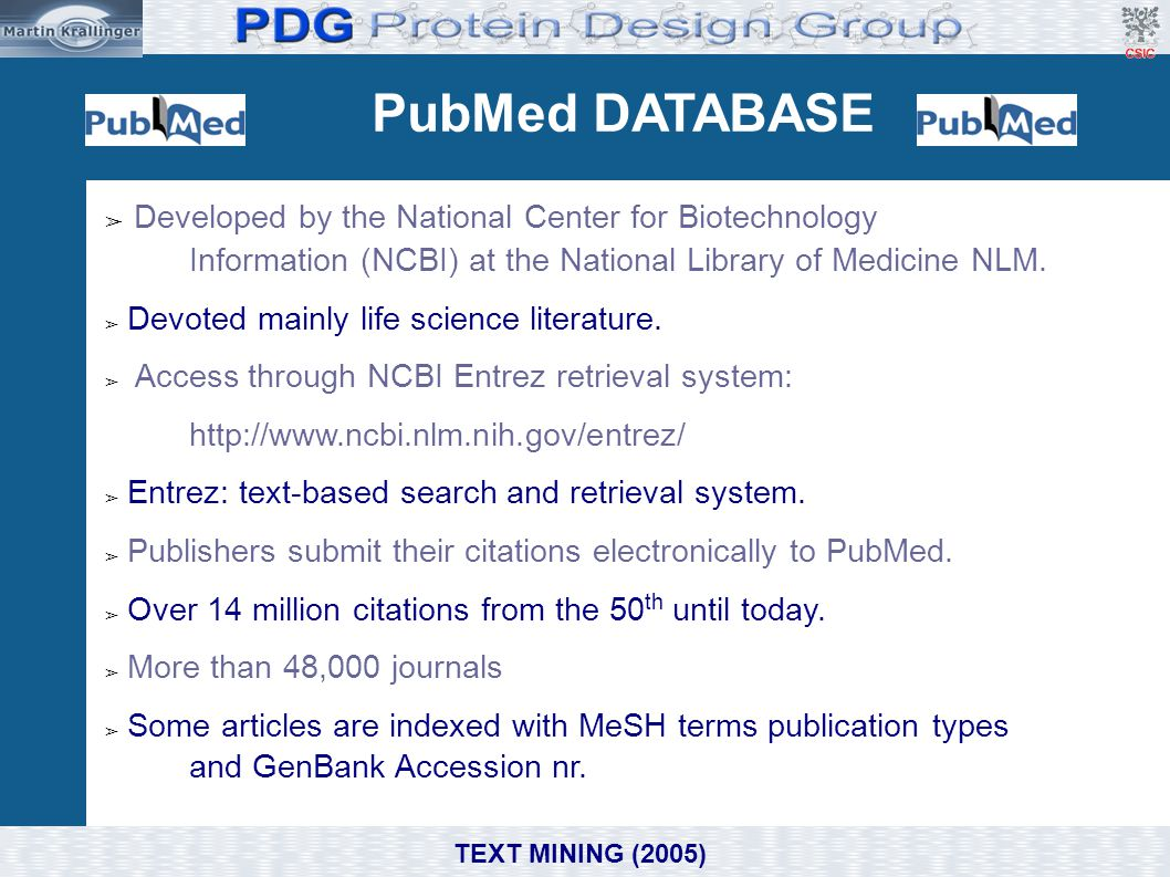 PubMed GROWTH ~ 450,000 new abstracts/a > 4,800 biomedical journals TEXT MINING (2005)