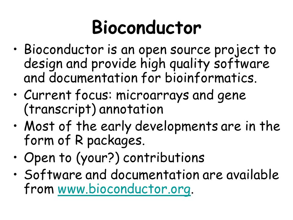 Bioconductor packages General infrastructure –Biobase –annotate, AnnBuilder –tkWidgets Pre-processing for Affymetrix data –affy.