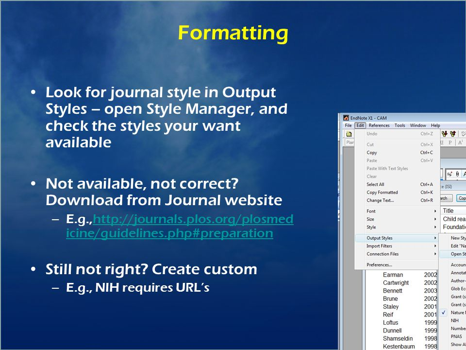 29 Formatting Look for journal style in Output Styles – open Style Manager, and check the styles your want available Not available, not correct.