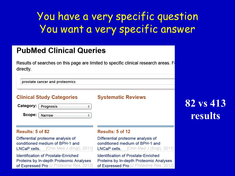 You have a very specific question You want a very specific answer 82 vs 413 results