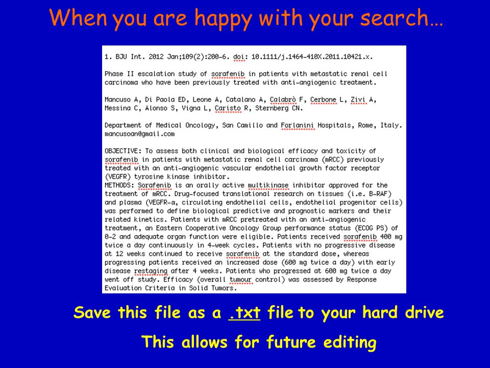 Save this file as a.txt file to your hard drive This allows for future editing