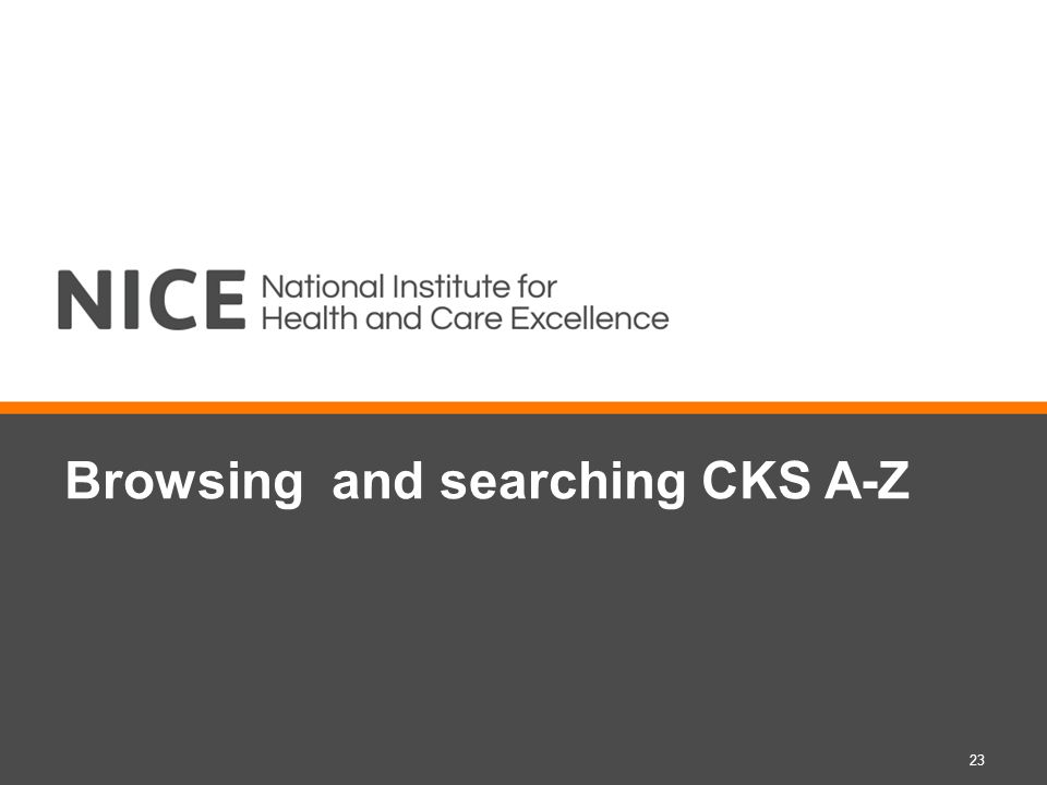 Browsing and searching CKS A-Z 23