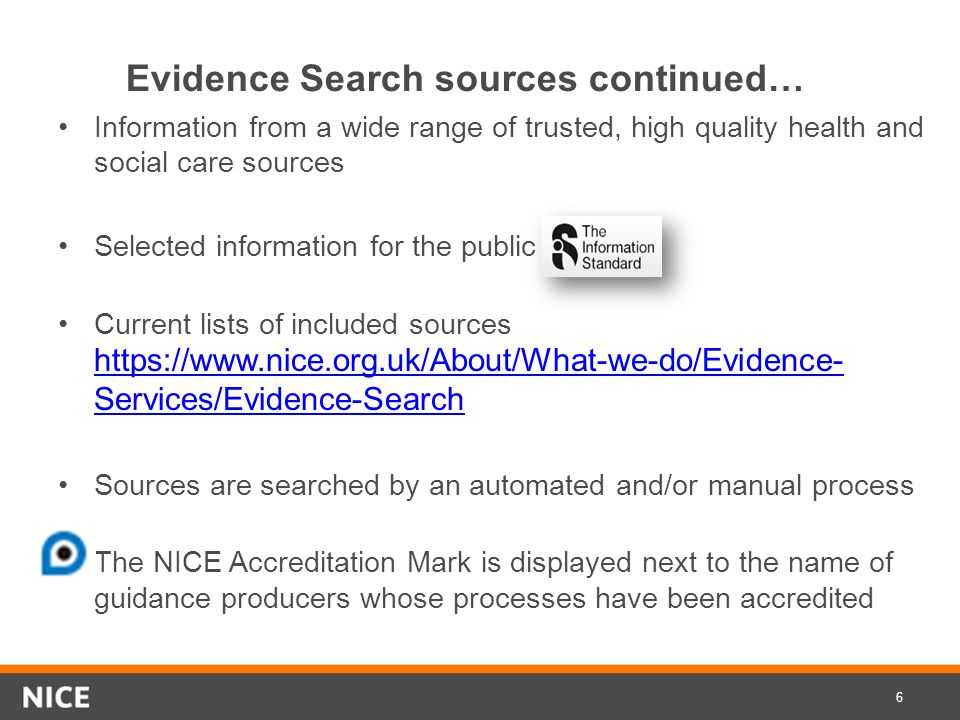 whenever you want to find high quality consolidated sources of evidence relating directly to patient or client care These include: guidelines, care pathways, systematic reviews and medicines information when you need a quick answer: it can be a short-cut to a range of high quality, mostly full- text resources NB Evidence Search is not the place to search for primary research articles Consider using Evidence Search first: 7