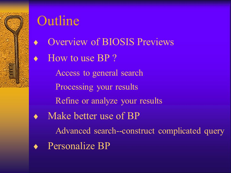 Outline  Overview of BIOSIS Previews  How to use BP .