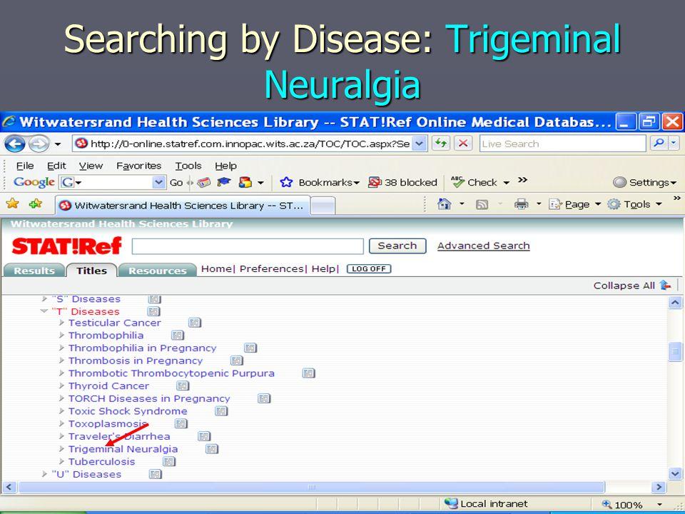 Searching by Disease: Trigeminal Neuralgia