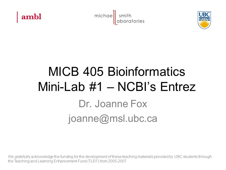 MICB 405 Bioinformatics Mini-Lab #1 – NCBI's Entrez Dr.