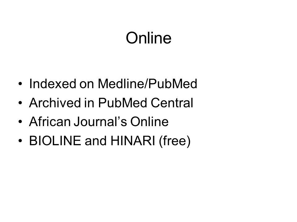 Online Indexed on Medline/PubMed Archived in PubMed Central African Journal's Online BIOLINE and HINARI (free)
