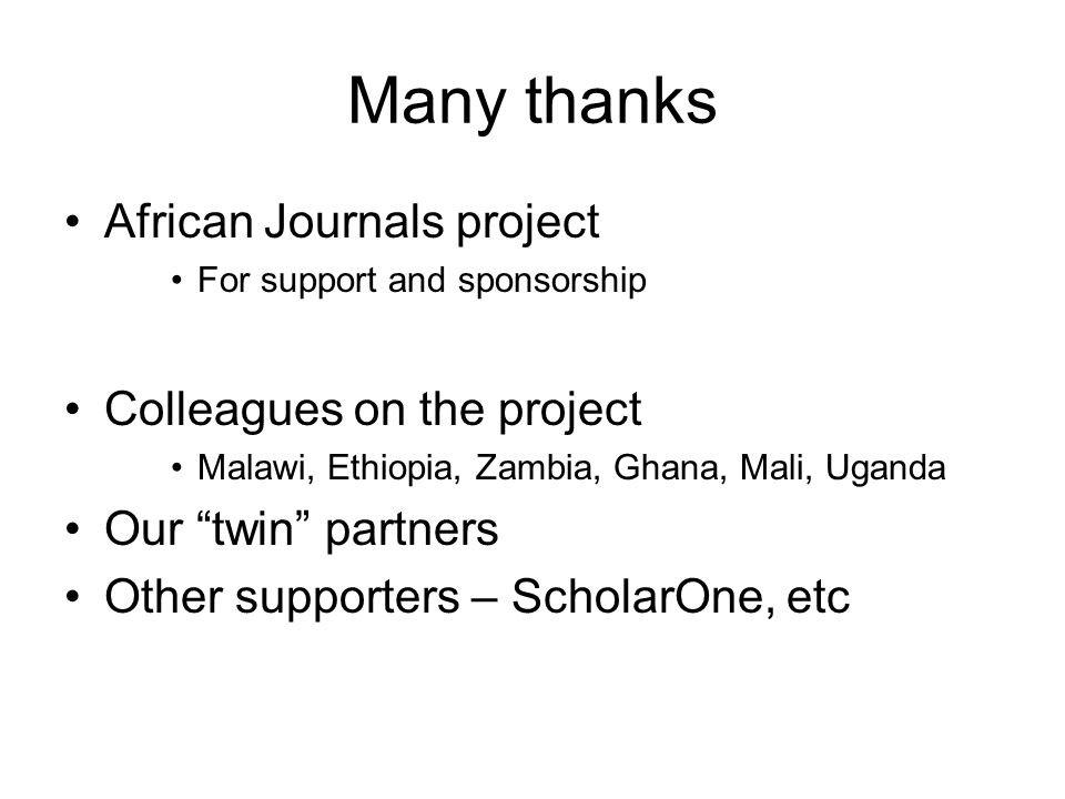 """Many thanks African Journals project For support and sponsorship Colleagues on the project Malawi, Ethiopia, Zambia, Ghana, Mali, Uganda Our """"twin"""" pa"""