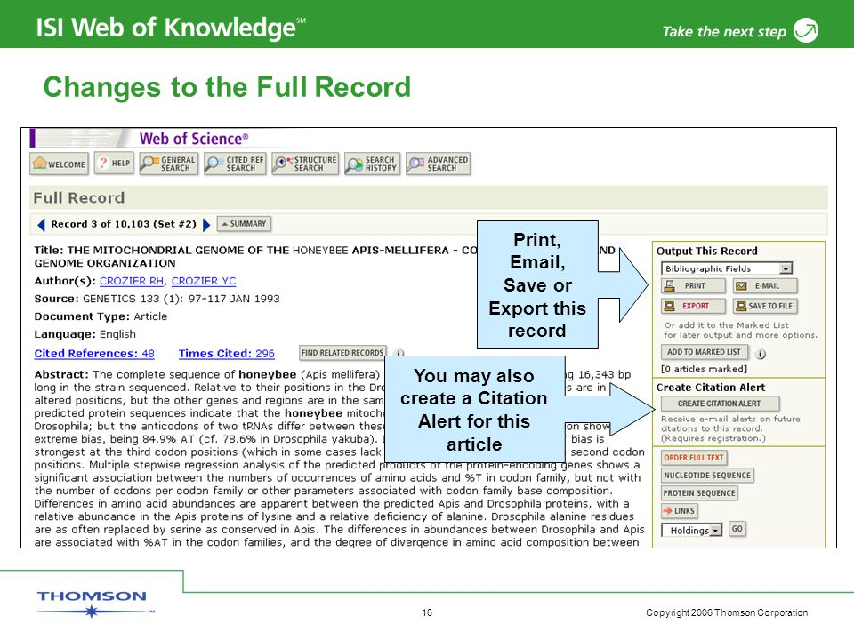 Copyright 2006 Thomson Corporation 16 Changes to the Full Record Print, Email, Save or Export this record You may also create a Citation Alert for thi