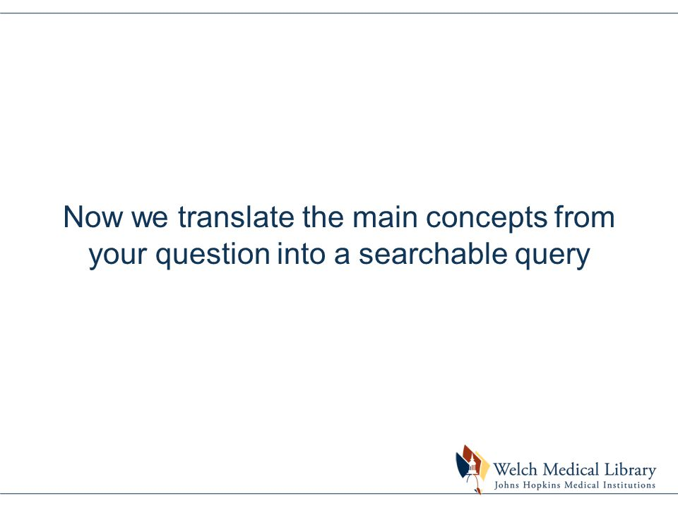 Now we translate the main concepts from your question into a searchable query