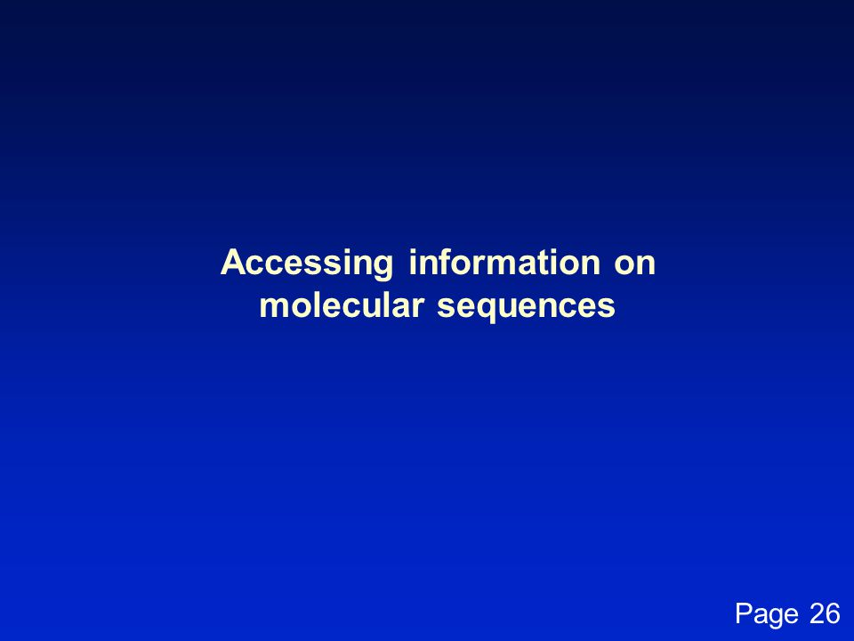 Accessing information on molecular sequences Page 26