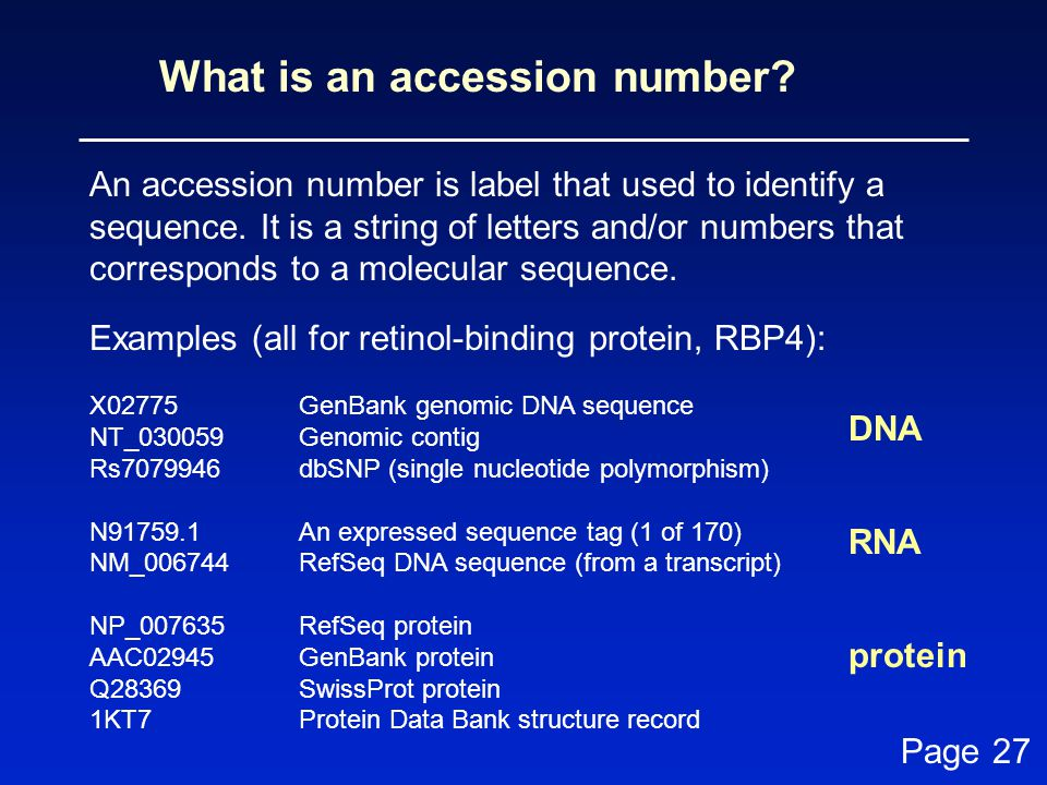 What is an accession number.An accession number is label that used to identify a sequence.