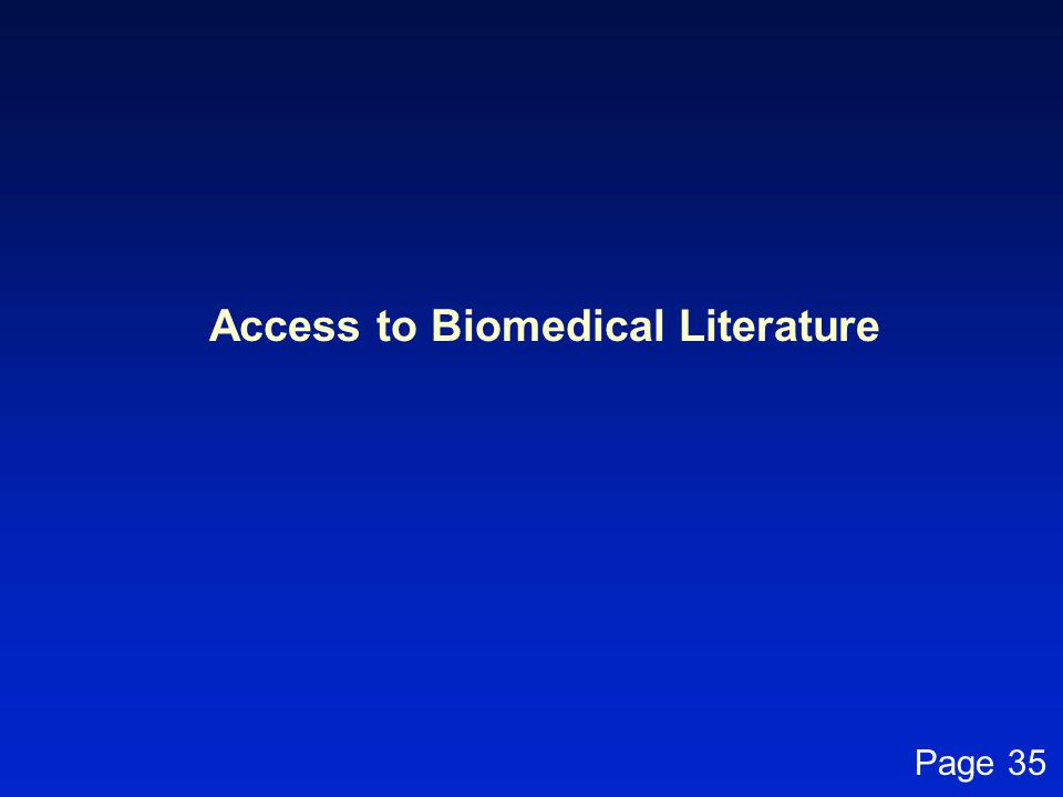 Access to Biomedical Literature Page 35