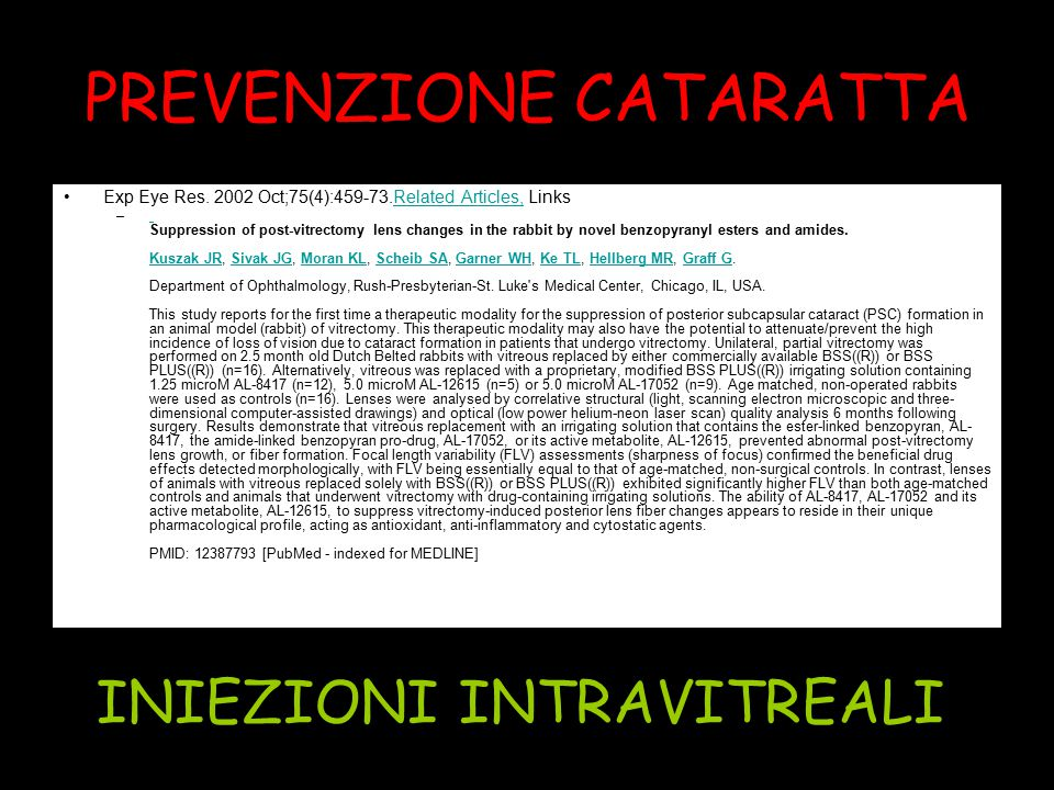 PREVENZIONE CATARATTA Exp Eye Res. 2002 Oct;75(4):459-73.Related Articles, LinksRelated Articles, – Suppression of post-vitrectomy lens changes in the