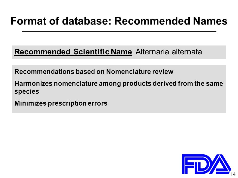 14 Format of database: Recommended Names Recommended Scientific Name Alternaria alternata Recommendations based on Nomenclature review Harmonizes nome