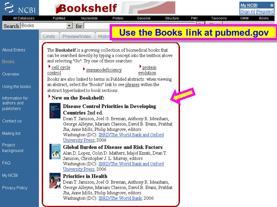Bookshelf Selections Use the Books link at pubmed.gov