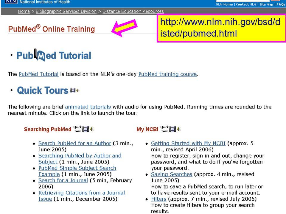 PubMed.gov http://www.nlm.nih.gov/bsd/d isted/pubmed.html