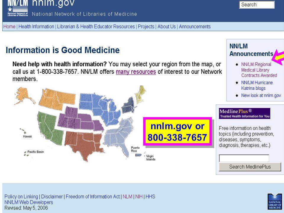 NN/LM nnlm.gov or 800-338-7657 nnlm.gov or 800-338-7657