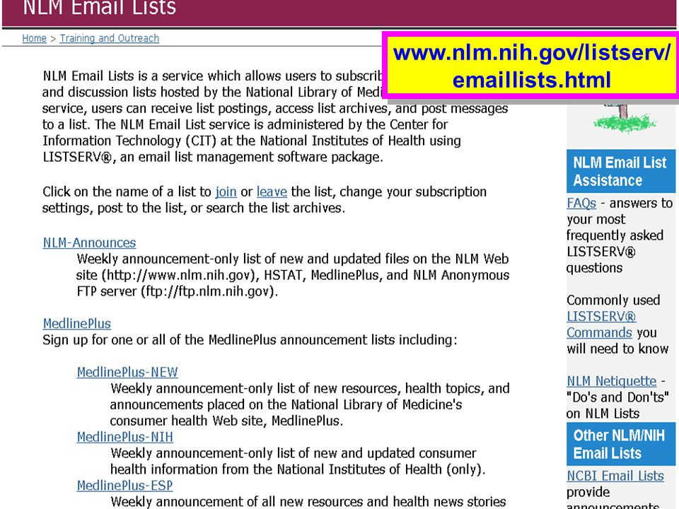 Subscribe to New Files www.nlm.nih.gov/listserv/ emaillists.html www.nlm.nih.gov/listserv/ emaillists.html