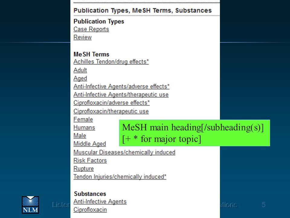 5 MeSH main heading[/subheading(s)] [+ * for major topic]