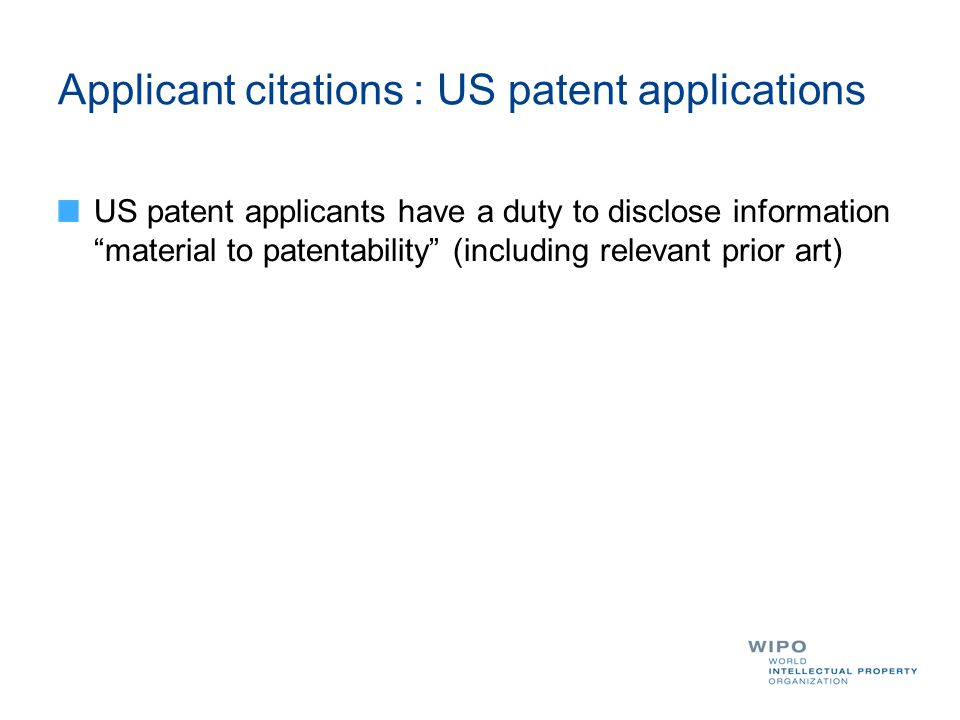 """Applicant citations : US patent applications US patent applicants have a duty to disclose information """"material to patentability"""" (including relevant"""