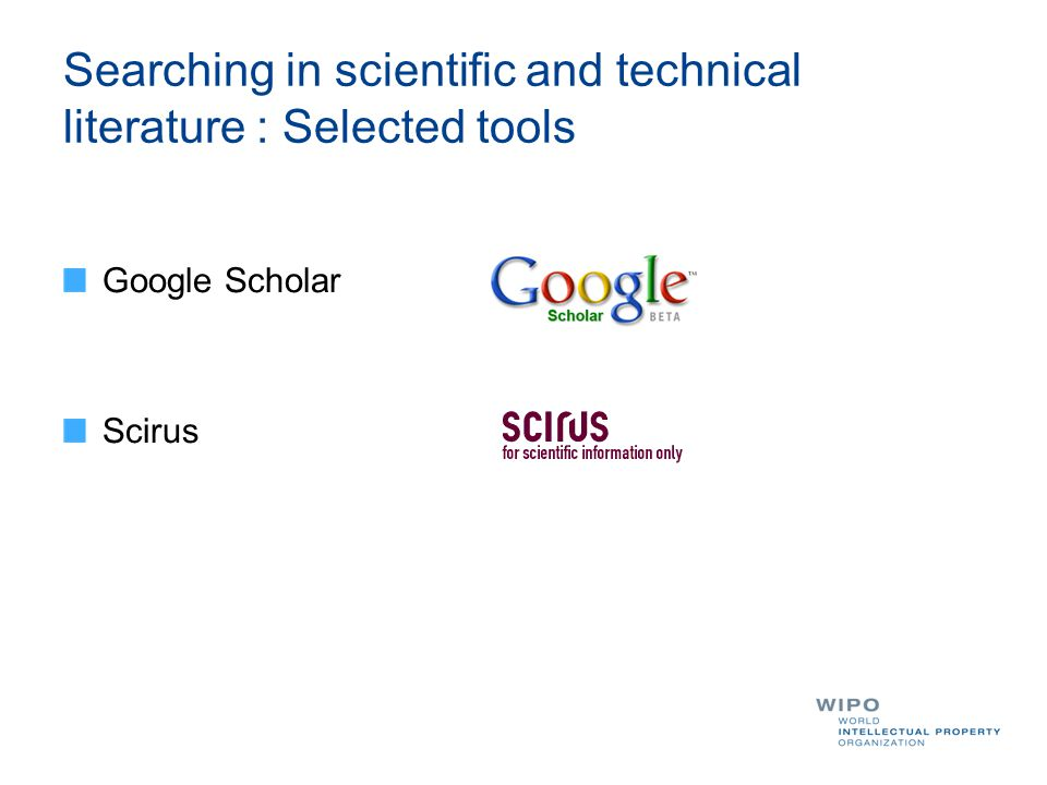 Searching in scientific and technical literature : Selected tools Google Scholar Scirus