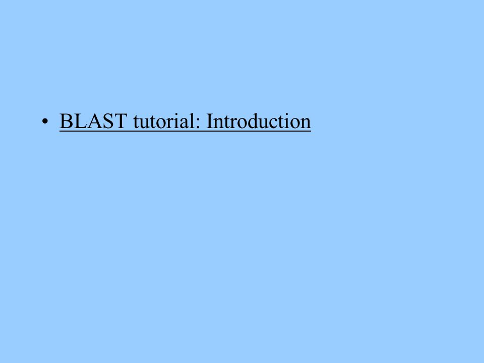 BLAST tutorial: Introduction