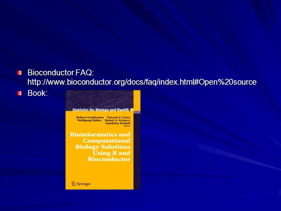 Bioconductor FAQ: http://www.bioconductor.org/docs/faq/index.html#Open%20source Book: