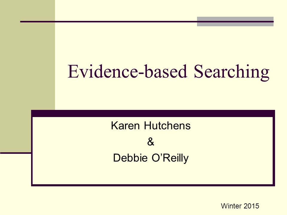 Objectives To understand that there is a process to systematically search the literature to find the best available evidence To learn how to develop an answerable question using the PICO approach To identify evidence-based practice resources and learn how to use them efficiently and effectively
