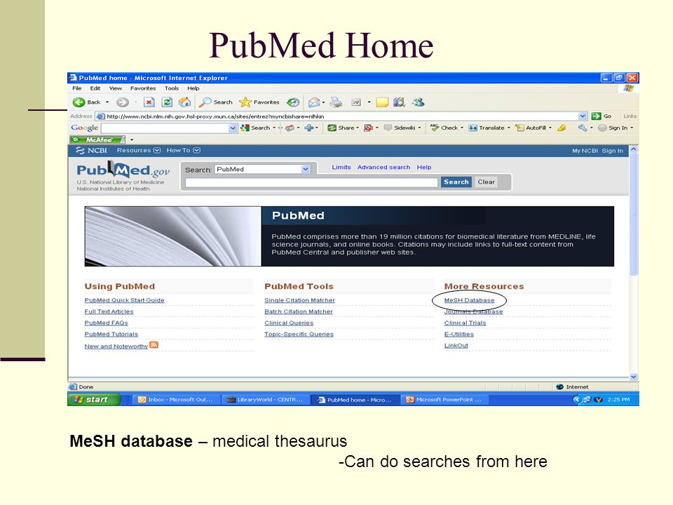 PubMed Home MeSH database – medical thesaurus -Can do searches from here