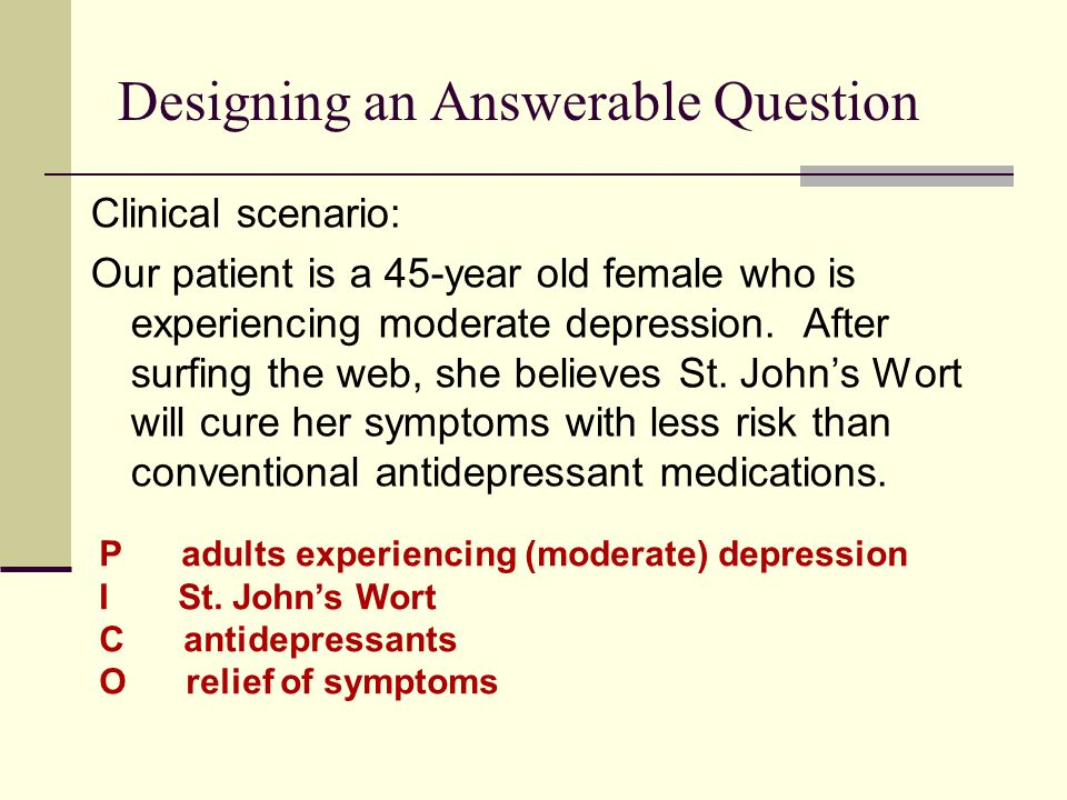 Clinical Question For adult patients with moderate depression, is St.