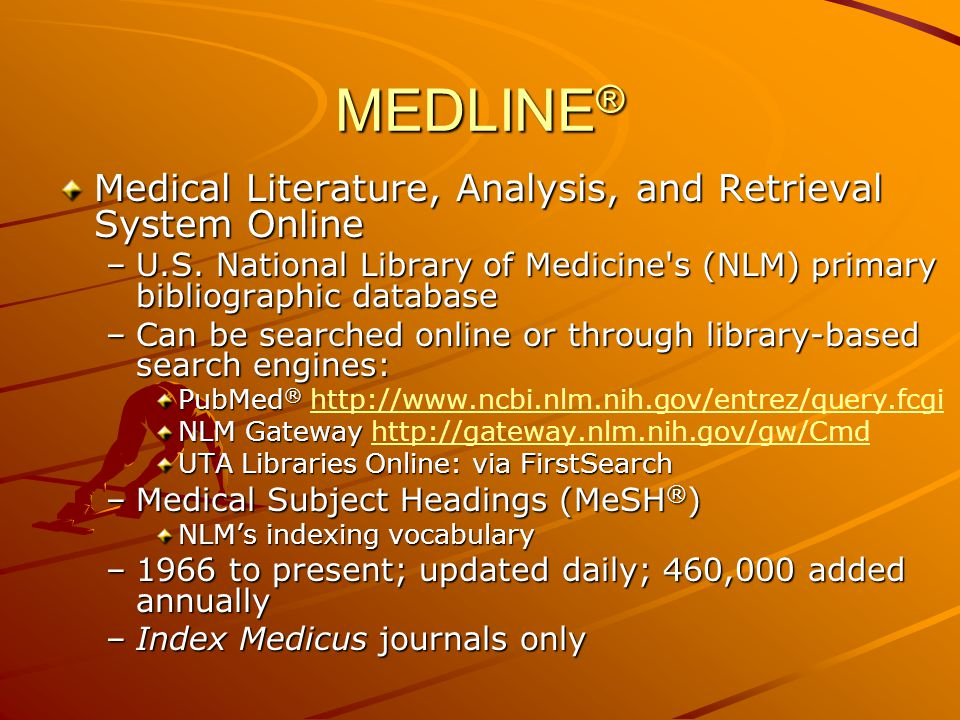 MEDLINE ® Medical Literature, Analysis, and Retrieval System Online –U.S.