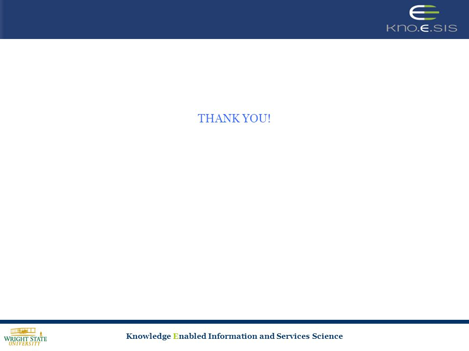 Knowledge Enabled Information and Services Science THANK YOU!