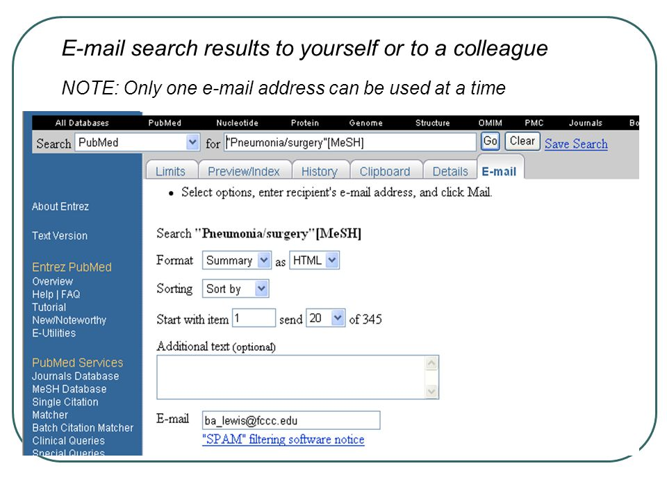 E-mail search results to yourself or to a colleague NOTE: Only one e-mail address can be used at a time