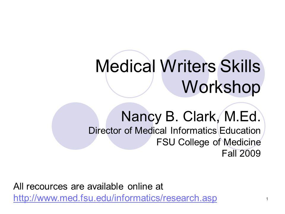 1 Medical Writers Skills Workshop Nancy B. Clark, M.Ed.