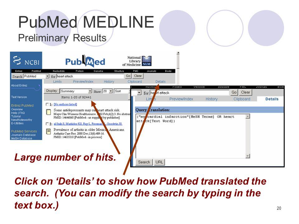 20 PubMed MEDLINE Preliminary Results Large number of hits.
