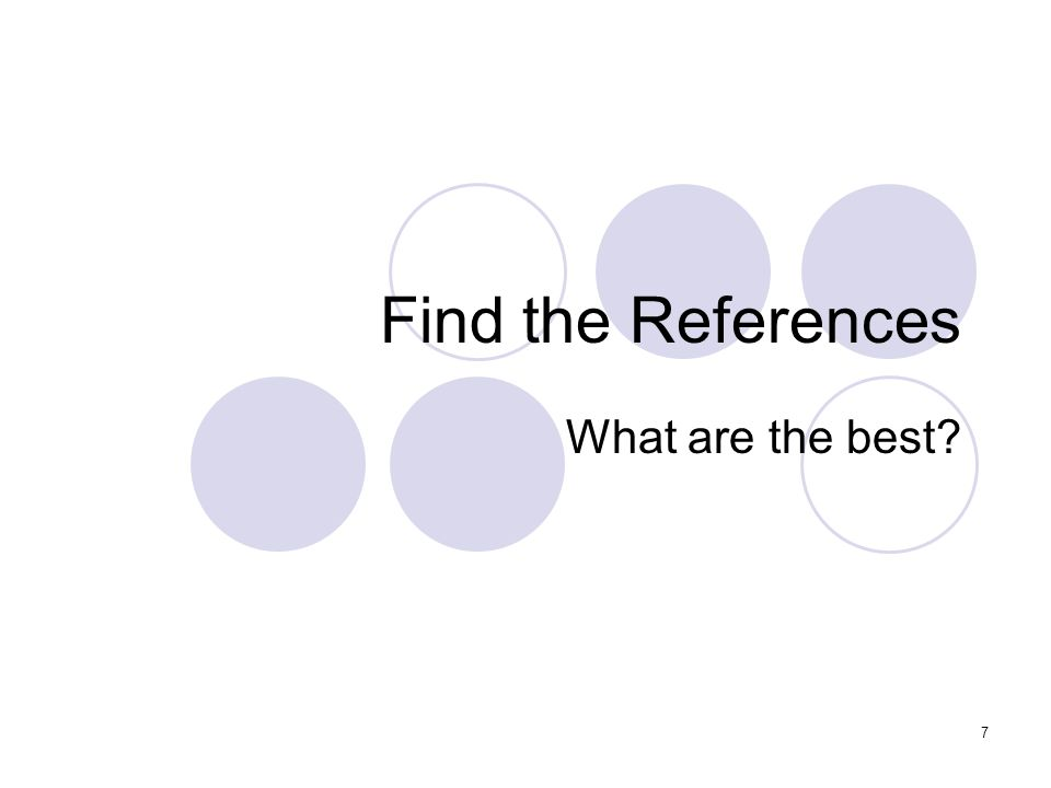 7 Find the References What are the best