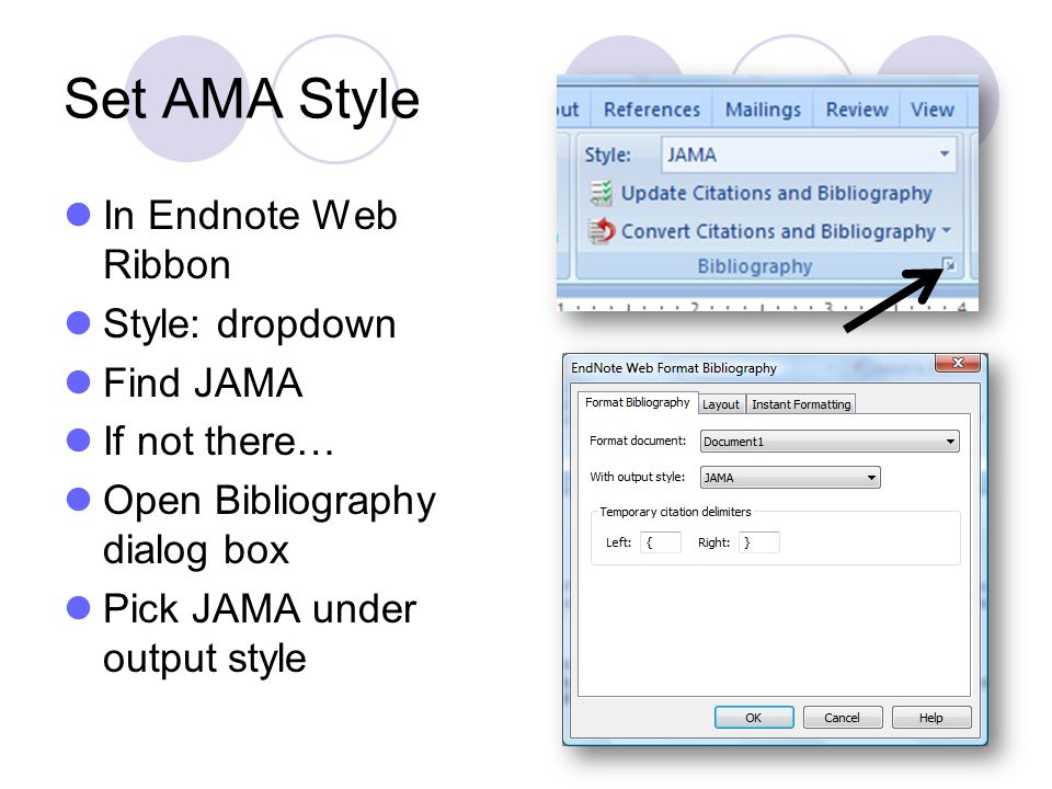 Set AMA Style In Endnote Web Ribbon Style: dropdown Find JAMA If not there… Open Bibliography dialog box Pick JAMA under output style 70