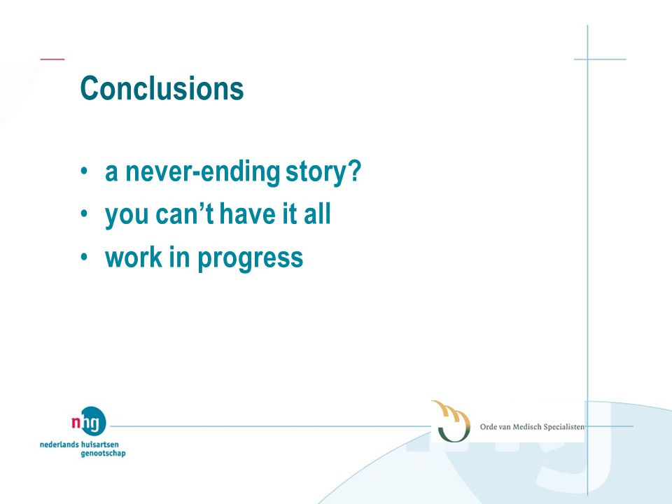 Conclusions a never-ending story you can't have it all work in progress