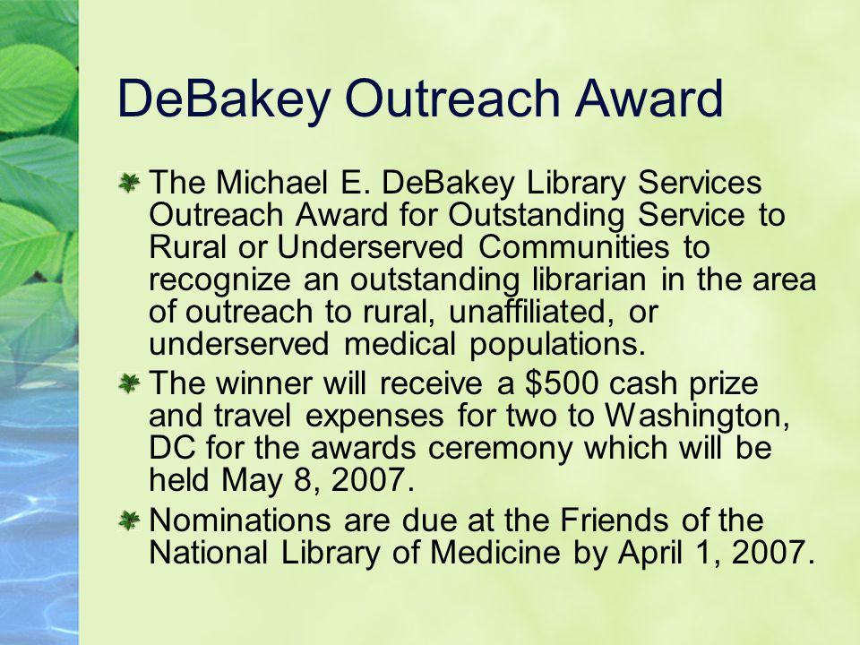 DeBakey Outreach Award The Michael E.