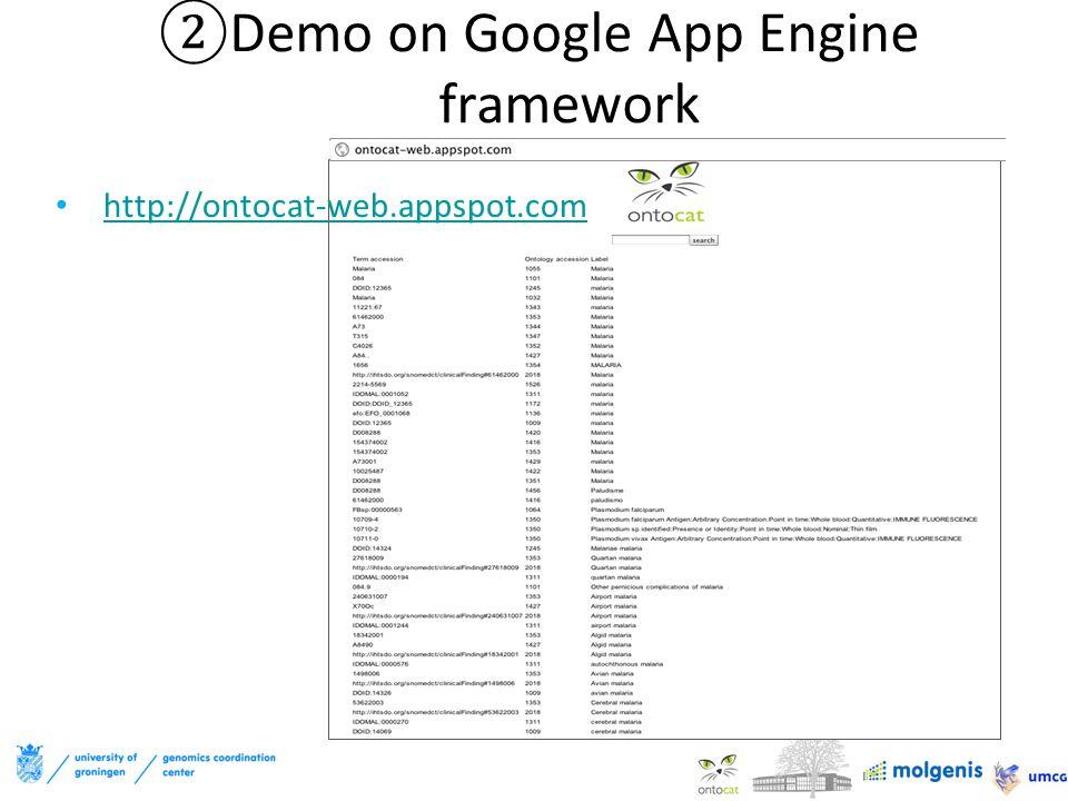 ②Demo on Google App Engine framework http://ontocat-web.appspot.com