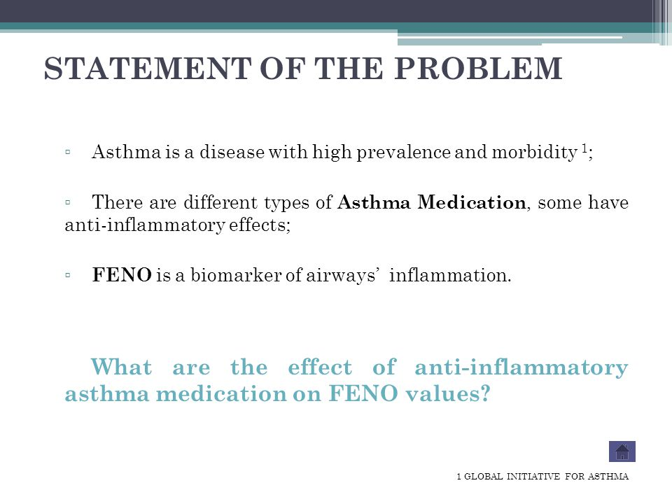 ▫ Asthma is a disease with high prevalence and morbidity 1 ; ▫ There are different types of Asthma Medication, some have anti-inflammatory effects; ▫ FENO is a biomarker of airways' inflammation.