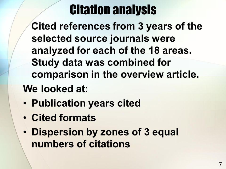 Citation analysis Cited references from 3 years of the selected source journals were analyzed for each of the 18 areas. Study data was combined for co