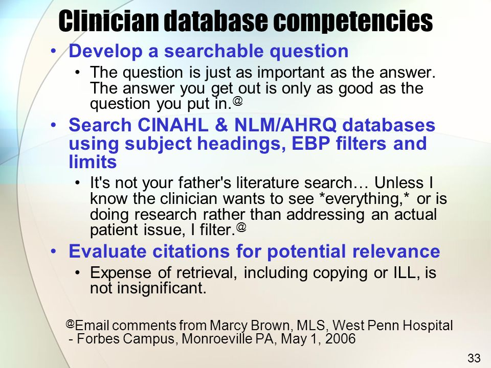 Clinician database competencies Develop a searchable question The question is just as important as the answer.