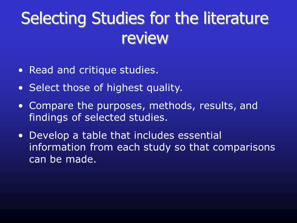 Selecting Studies for the literature review Read and critique studies.