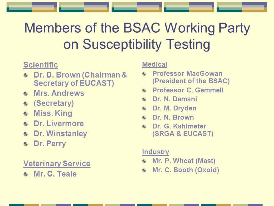 Members of the BSAC Working Party on Susceptibility Testing Scientific Dr.