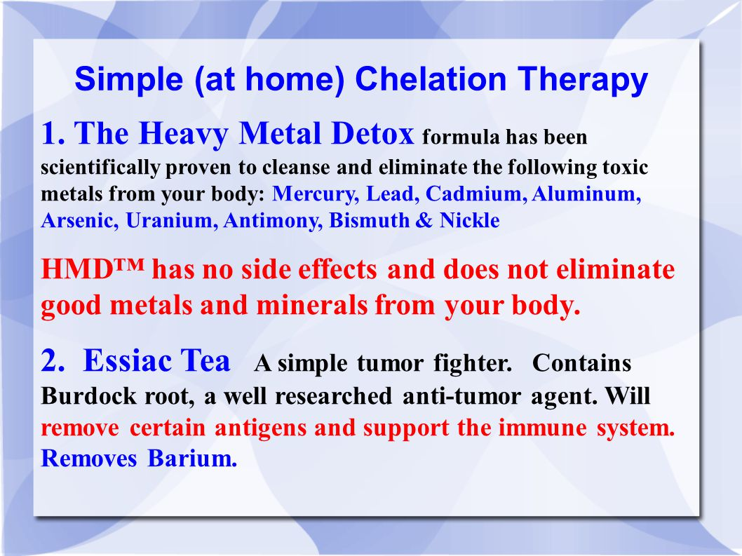 1. The Heavy Metal Detox formula has been scientifically proven to cleanse and eliminate the following toxic metals from your body: Mercury, Lead, Cad