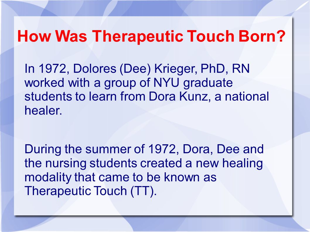 How Was Therapeutic Touch Born.
