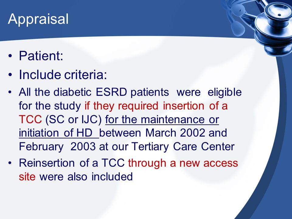 Appraisal Patient: Include criteria: All the diabetic ESRD patients were eligible for the study if they required insertion of a TCC (SC or IJC) for th