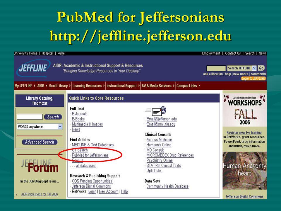 PubMed for Jeffersonians http://jeffline.jefferson.edu